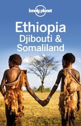 Lonely Planet Ethiopia, Djibouti & Somaliland ebook by Lonely Planet,Jean-Bernard Carillet,Tim Bewer,Stuart Butler
