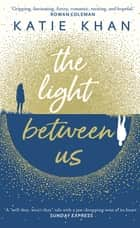 The Light Between Us ebook by