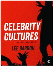 Celebrity Cultures - An Introduction ebook by Dr Lee Barron