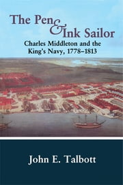 The Pen and Ink Sailor - Charles Middleton and the King's Navy, 1778-1813 ebook by John E. Talbott