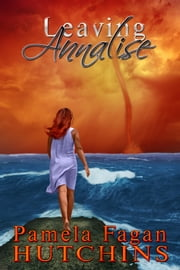 Leaving Annalise ebook by Pamela Fagan Hutchins