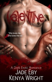Valentine ebook by Kenya Wright, Jade Eby