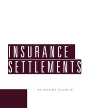 Insurance Settlements ebook by Ronald Miller