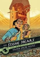The Nameless City: The Stone Heart ebook by Faith Erin Hicks, Jordie Bellaire