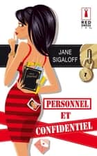 Personnel et confidentiel ebook by Jane Sigaloff