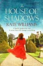 The House of Shadows ebook by Kate Williams