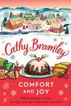 Comfort and Joy - A Cosy Christmas Short Story from The Sunday Times Bestseller ebook by Cathy Bramley