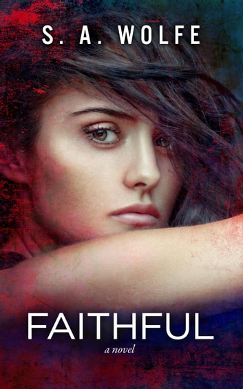 Faithful - Fearsome Series, #3 ebook by S. A. Wolfe