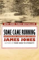 Some Came Running - Authorized Abridged Edition ebook by James Jones