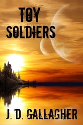 Toy Soldiers ebook by J.D. Gallagher