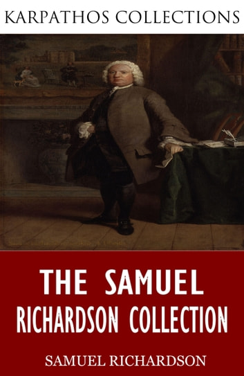 The Samuel Richardson Collection ebook by Samuel Richardson