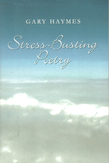 Stress Busting Poetry ebook by Gary Haymes