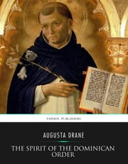 The Spirit of the Dominican Order ebook by Augusta Drane
