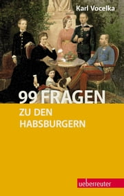 99 Fragen zu den Habsburgern ebook by Kobo.Web.Store.Products.Fields.ContributorFieldViewModel