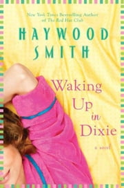 Waking Up in Dixie ebook by Haywood Smith