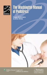 The Washington Manual® of Pediatrics ebook by Susan M. Dusenbery,Andrew White
