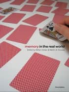 Memory in the Real World ebook by Gillian Cohen,Martin A. Conway