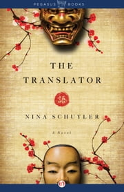 The Translator - A Novel ebook by Nina Schuyler