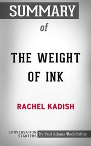 Summary of The Weight of Ink ebook by Paul Adams