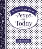 5 Minutes with Jesus: Peace for Today ebook by Sheila Walsh