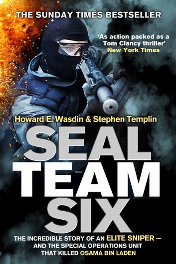 Seal Team Six - The incredible story of an elite sniper - and the special operations unit that killed Osama Bin Laden ebook by Howard E. Wasdin,Stephen Templin