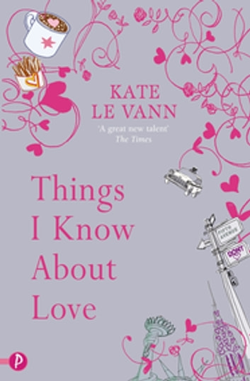 Things I Know About Love ebook by Kate Le Vann