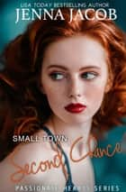 Small Town Second Chance ebook by Jenna Jacob