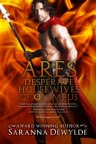 Desperate Housewives of Olympus: Ares - Ambrosia Lane, #3 ebook by