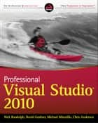 Professional Visual Studio 2010 ebook by Nick Randolph, David Gardner, Chris Anderson,...