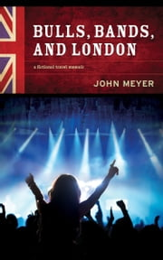 Bulls, Bands, and London ebook by John Meyer
