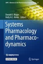 Systems Pharmacology and Pharmacodynamics ebook by Donald E. Mager,Holly H.C. Kimko
