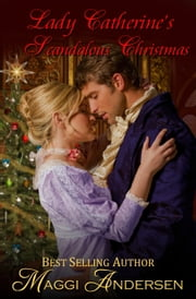 Lady Catherine's Scandalous Christmas ebook by Maggi Andersen