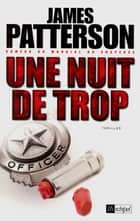 Une nuit de trop eBook by James Patterson