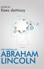 The Wisdom of Abraham Lincoln ebook by Kees de Mooy