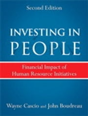 Investing in People - Financial Impact of Human Resource Initiatives ebook by Wayne Cascio, John Boudreau