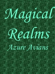 Magical Realms ebook by Azure Avians