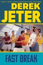 Fast Break 電子書 by Derek Jeter, Paul Mantell