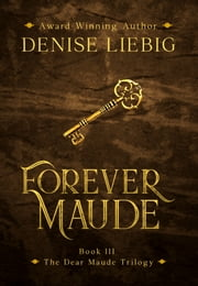 Forever Maude ebook by Denise Liebig