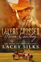 Layers Crossed: Mein Cowboy ebook by