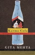 Karma Cola - Marketing the Mystic East ebook by Gita Mehta