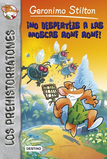 ¡No despertéis a las moscas Ronf Ronf! - Prehistorratones 15 ebook by Geronimo Stilton