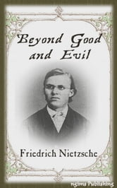 Beyond Good and Evil (Illustrated + Audiobook Link + Active TOC) ebook by Friedrich Nietzsche