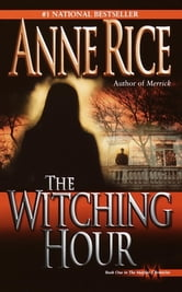 The Witching Hour ebook by Anne Rice