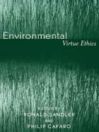 Environmental Virtue Ethics ebook by Philip Cafaro, Ronald Sandler