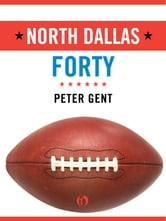 North Dallas Forty ebook by Peter Gent
