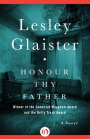 Honour Thy Father - A Novel ebook by Lesley Glaister