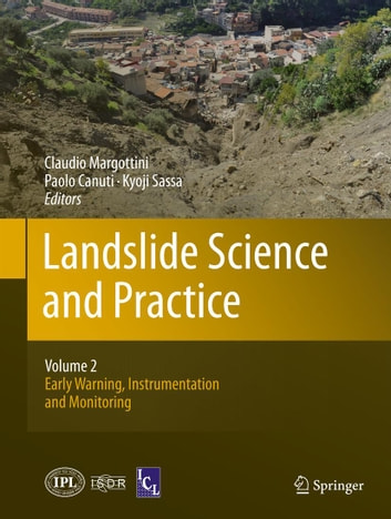 Landslide Science and Practice - Volume 2: Early Warning, Instrumentation and Monitoring ebook by