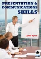 Presentation and Communication Skills ebook by Lynda Byron