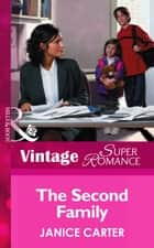 The Second Family (Mills & Boon Vintage Superromance) (You, Me & the Kids, Book 3) ebook by Janice Carter