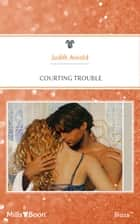 Courting Trouble ebook by Judith Arnold